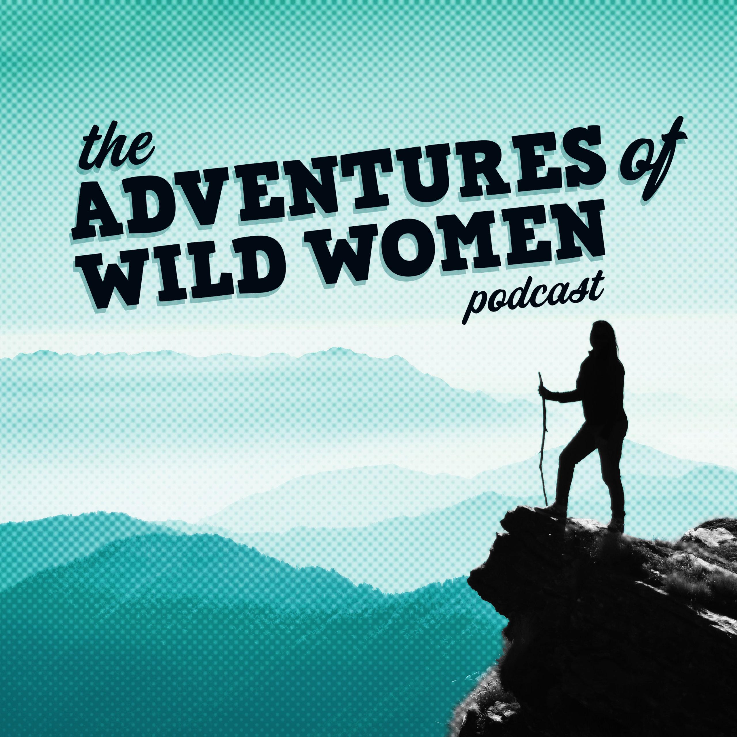 The Adventures Of Wild Women Podcast Trailer